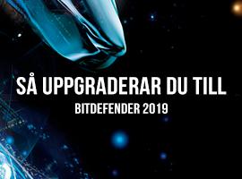 Så uppgraderar du till Bitdefender 2019